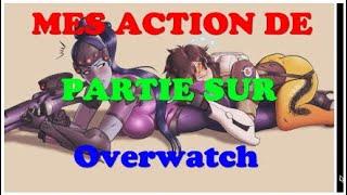 Mes action de partie sur Overwatch