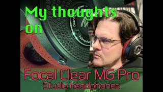 My impressions of the Focal Clear MG professional headphones