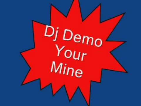Dj Demo - Your Mine