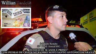 Comando 190 Araxá - Homem de 36 anos preso com pedras de Crack no Novo Santo Antonio.