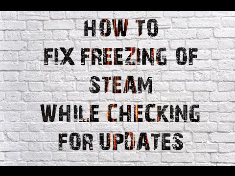 How To Fix Freezing Of Steam While Checking For Updates