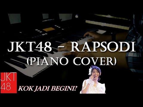 JKT48 - Rapsodi ( Piano Cover )