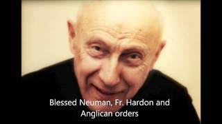 Fr. John Hardon: Blessed John Henry Newman, and his influence in anglican orders today.