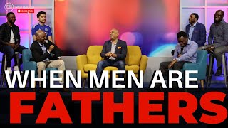 WHEN MEN ARE FATHERS! - CHRIST EMBASSY CHURCH ONLINE