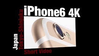 iPhone 6 4K Video Test Japan-Tokyo