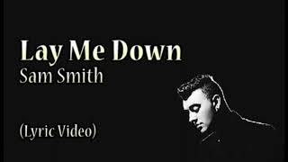 Lay me down by Sam Smith (1 hour version)