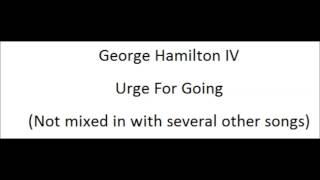 George Hamilton IV   Urge For Going