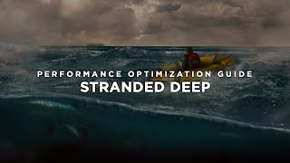 Stranded Deep - How to Reduce Lag and Boost & Improve Performance