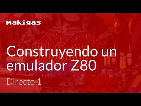 Construyendo un emulador Z80 –Directo 1: Introducción