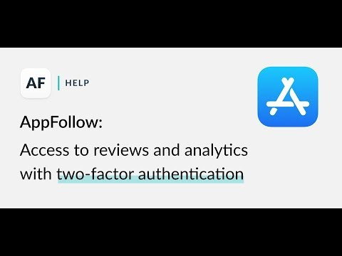 AppFollow: access to reviews and reports in the App Store with two-factor authentication