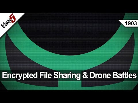 Encrypted File Sharing and Drone Battles! Hak5 1903