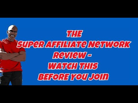 The Super Affiliate Network Review   Can You Make Money Online- Watch This BEFORE You Join