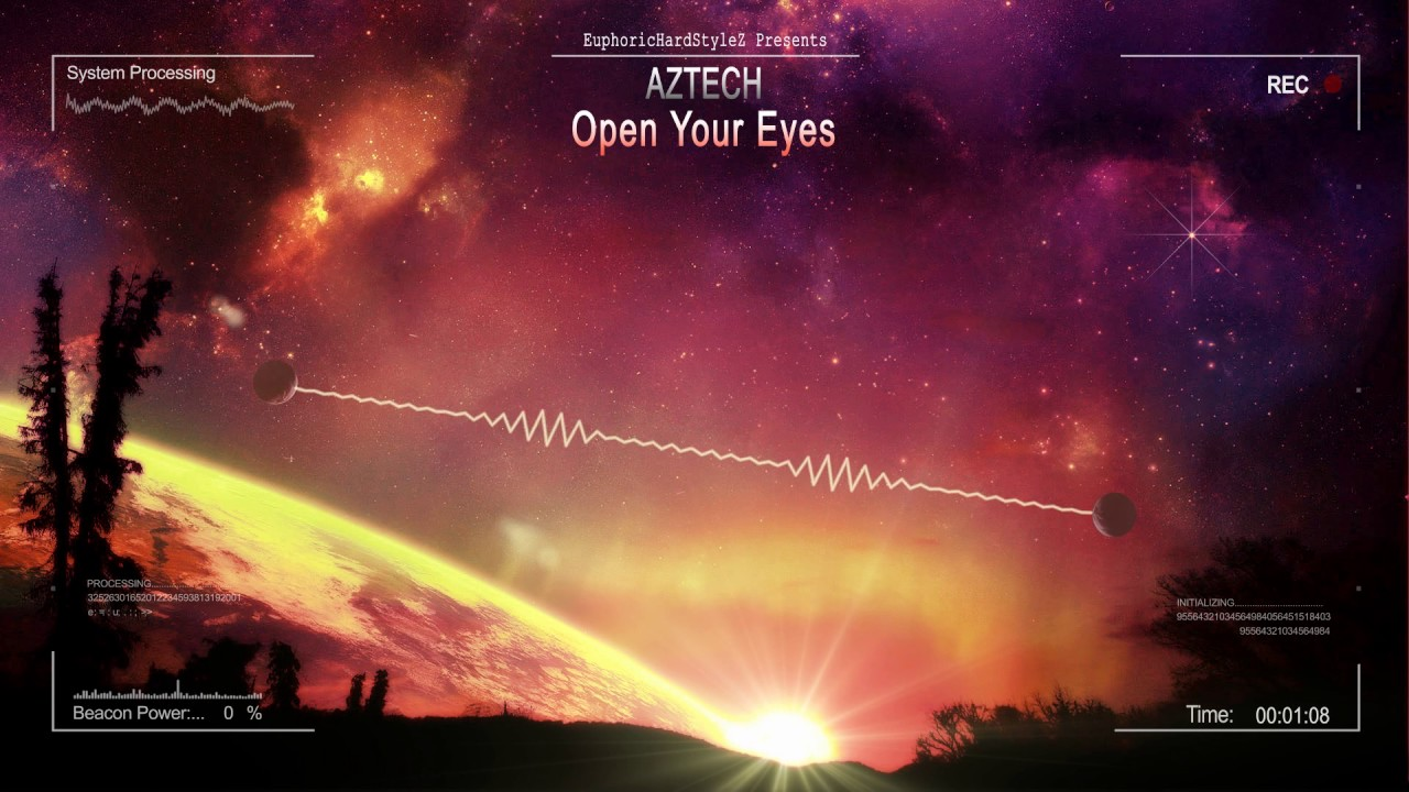 Open Your Eyes And Really See Stars >> Aztech Open Your Eyes Hq Edit Youtube