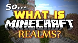 Minecraft: So What is Minecraft Realms?