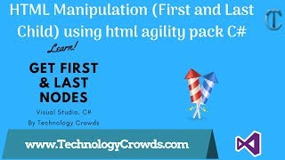 Learn HAP: HTML Manipulation (First and Last Child) using html agility pack C#