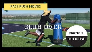 club over   pass rush moves   defensive line drills   american football tutorial
