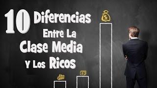 10 Diferencias Entre La Clase Media Y Los Ricos