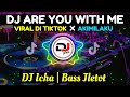 Dj Are You With Me Tik Tok Viral   Mp3 - Mp4 Download
