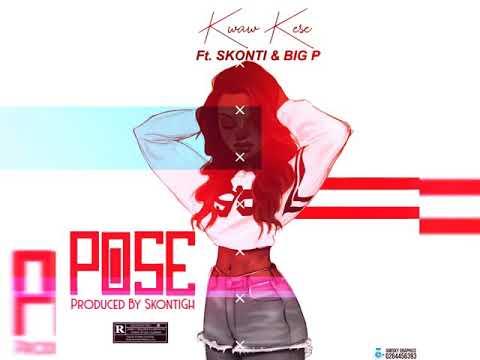Kwaw Kese - Pose ( ft Skonti & Big Pee )