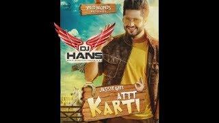 Att Karti - Jassi Gill (Remixed By Dj Hans) Follow AudioMack @DJHANS instagram:DJHansmusic