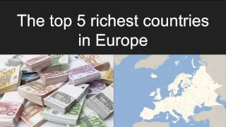 Top 5 richest countries in europe (2017)