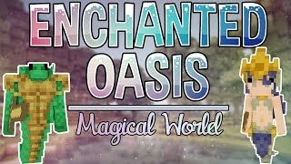 Magical World | Enchanted Oasis | Ep. 1