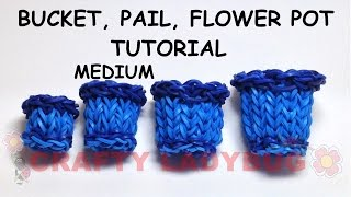 Rainbow Loom Medium Bucket-pail-flower Pot Tutorial By Crafty Ladybug. Wonder Loom, Diy Loom