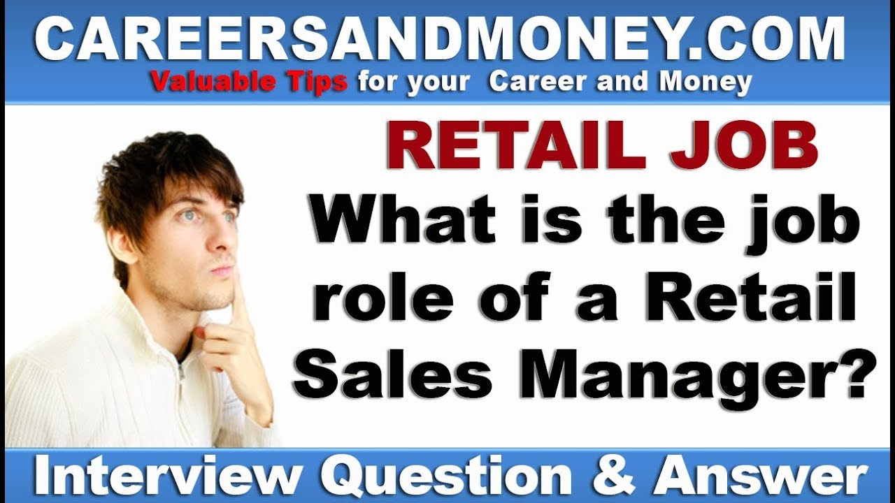 What Is The Job Role Of A Retail Sales Manager   Retail Industry Job  Interview Question And Answer