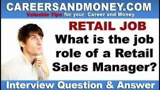 What is the Job Role of a Retail Sales Manager - Retail Industry Job Interview Question and Answer