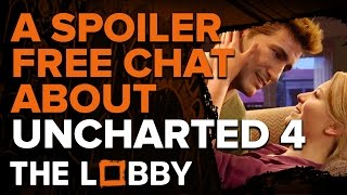 Uncharted 4: A Spoiler Free Chat - The Lobby