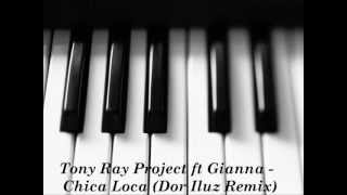 Tony Ray Project ft Gianna - Chica Loca (Dor Iluz Remix)