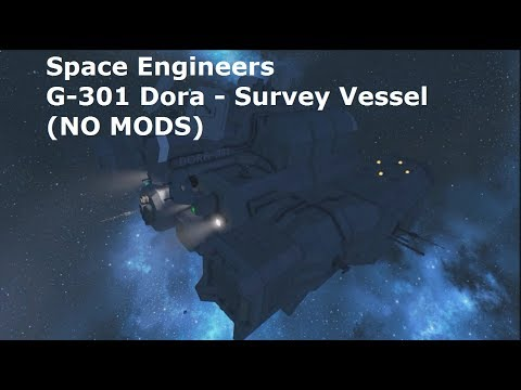Space Engineers G-301 Dora - Survey Vessel (NO MODS)