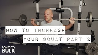 How to Increase Your Squat (Part 2)