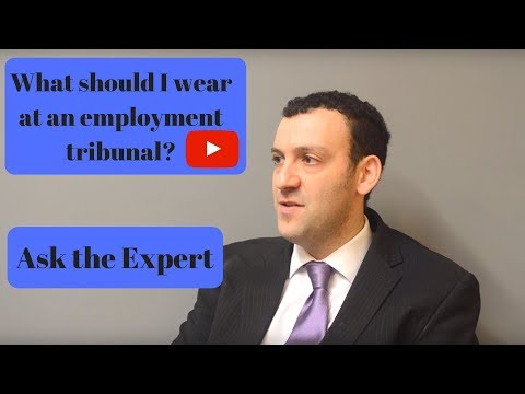 What should I wear at an employment tribunal? Ask the Expert