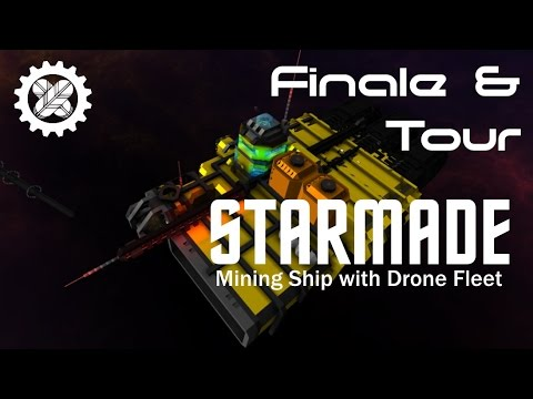 STARMADE: Mining Ship & Drones (FINALE & DEMONSTRATION!)