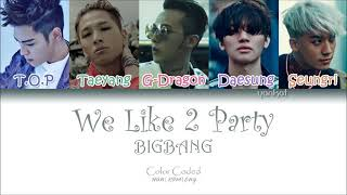 BIGBANG We Like 2 Party Color Coded Han Rom Eng Lyrics