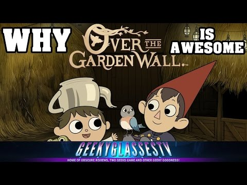 Why it's Awesome - Over the Garden Wall