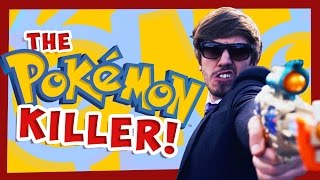 The Pokémon Killer!