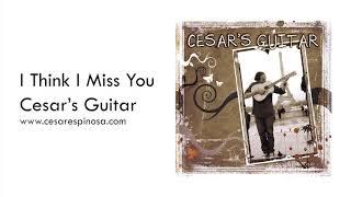 I THINK I MISS YOU - Latin Guitar Music