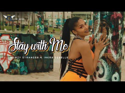 Stay With Me Mumzy Stranger Inkra Debelle mp3 letöltés