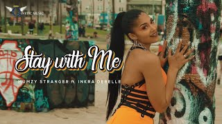 Stay With Me | Mumzy Stranger | Inkra Debelle (Official Music Video)