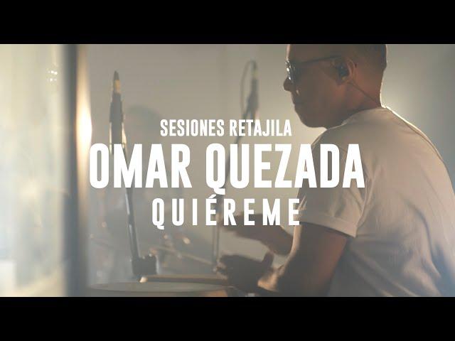 Sesiones Retajila, Segunda Temporada: Omar Quezada - Quiéreme (17/37)