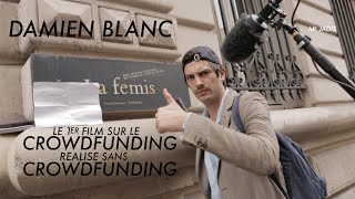 Le 1er Film sur le Crowdfunding sans Crowdfunding (à la FEMIS)  - (With English Sub)