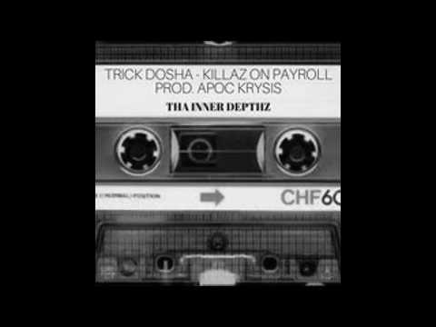 TRICK DOSHA - KILLAZ ON PAYROLL (PROD. APOC KRYSIS) *CASSETTE RIP*