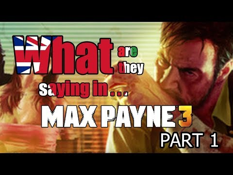 What Are They Saying In Max Payne 3? Part 1 - DuelScreens