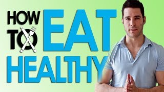 How to Eat Healthy (5 Easy Steps)