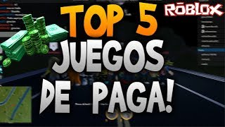 TOP 5 BEST PAY ON ROBLOX GAMES!-TOP 5 GAMES WITH ROBUX!