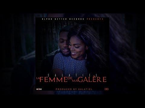 Salatiel - La Femme De Ma Galère [Lyric Video]