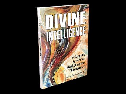 About Divine Intelligence, a book by Dr. Jayne Gardner - The Gardner Institute