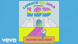 LSD - Heaven Can Wait ( Lyric) ft. Sia, Diplo, Labrinth